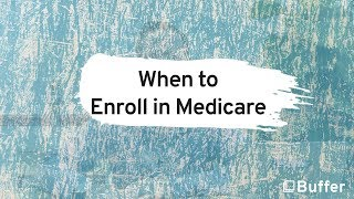 When to Enroll iฑ Medicare