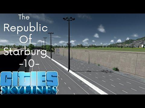 Cities Skylines: The Republic Of Starburg - Part 10 - The Sunken Highway!
