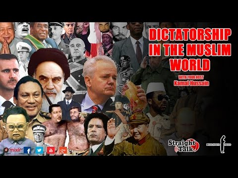 Dictatorship in the Muslim World - Straight Talk