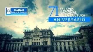 Palacio Nacional de la Cultura de Guatemala 71 aniversario