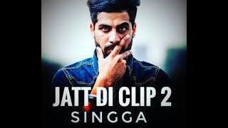 Jatt di clip 2 full song with Lyrics | singga