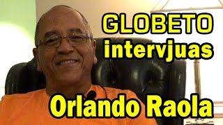 Globeto intervjuas Orlando Raola (en Esperanto)