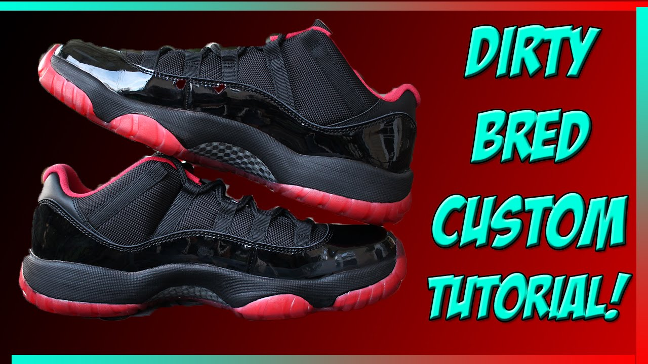 super popular 508d4 0c6d3 Dirty Bred 11 Low Custom Walkthrough