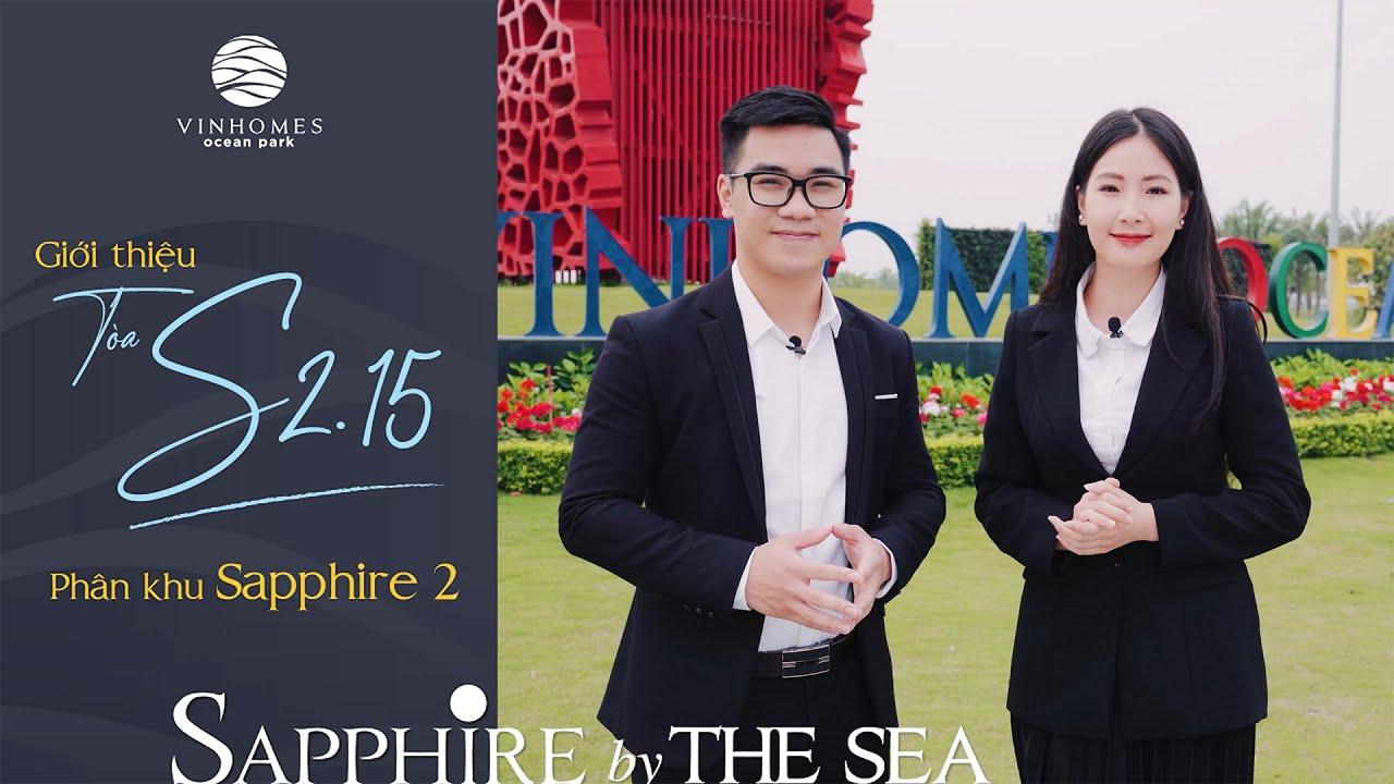 Video Clip: Vinhomes Ocean Park – Giới thiệu toà S2.15 phân khu Sapphire 2