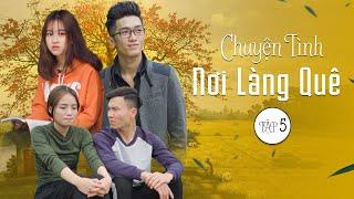 Cho Thảo Ăn Chuối | Chuyện Tình Nơi Làng Quê 5 | Phim Tết 2020 | Phim Tình Cảm Hài Hước Gãy Media