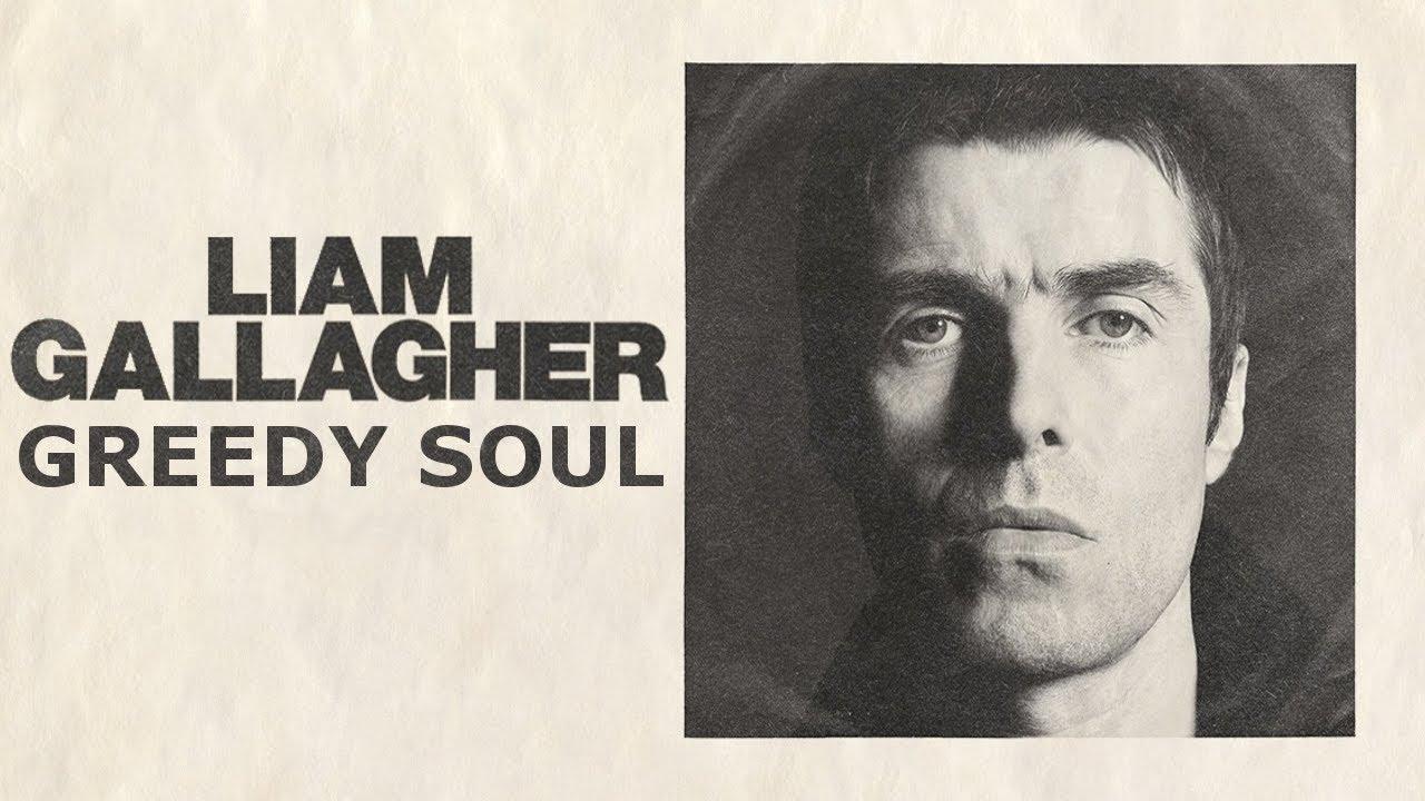 Resultado de imagen de liam gallagher greedy soul