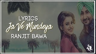 Ja Ve Mundeya | Lyrics | Ranjit Bawa | Desi Routz | Latest Punjabi Songs 2016 | Syco TM