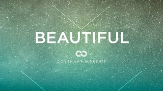 Watch Covenant Worship Beautiful video