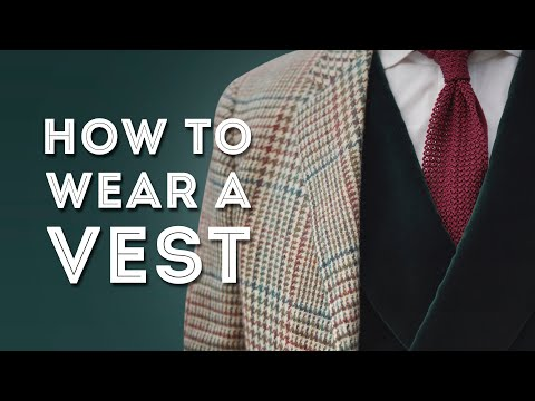 How to Wear a Vest or Waistcoat and Look the Part