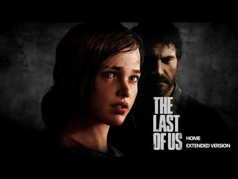 The Last Of Us OST - Home - Extended Version