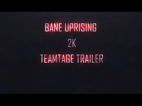 Bane Uprising 2K Teamtage Trailer