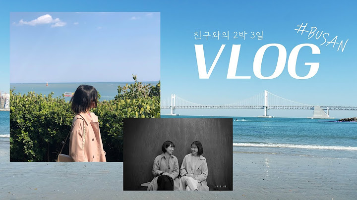 Vlog🌊친구와 2박3일 부산여행!💙꼭 추천하고 싶은 장소들!💙(feat.날씨요정/음식감탄/존웃)ㅣSOL A 솔아