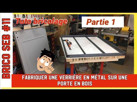 Fabriquer une verrière en métal sur une porte en bois - Partie 1