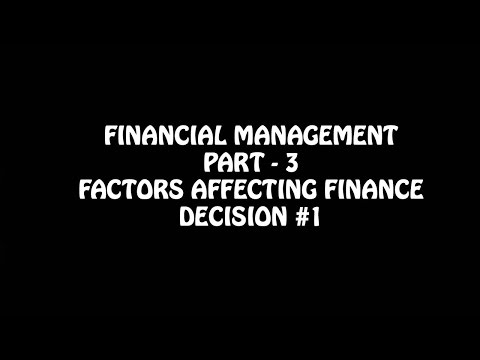 Financial Management Part  - 3, Factors Affecting Choice of