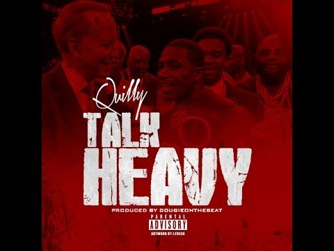 Quilly - Talk Heavy