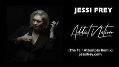 Jessi Frey - Addict Nation (The Fair Attempts Remix)