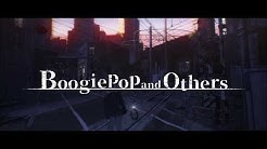 『Boogiepop and Others』 Promotional Trailer