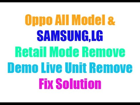 How To Remove Retail Mode ( Demo Live) Unite Oppo/Samsung & LG Mobile by  Software Solution