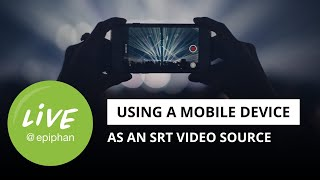 How to set up an SRT video source on a mobile device