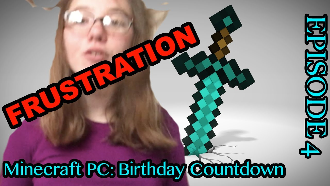 Minecraft Pc Birthday Countdown Eps 4 All Games And My Map Meme