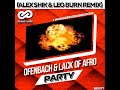 Ofenbach & Lack Of Afro feat. Wax And Herbal T - Party (Alex Shik & Leo Burn Remix) (2018)