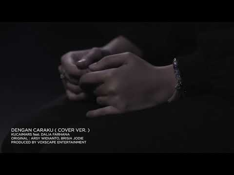 KUCAIMARS & DALIA FARHANA - DENGAN CARAKU (by Arsy Widianto & Brisia Jodie) COVER VERSION