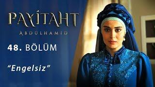Payitaht 'Abdülhamid' Engelsiz 48.Bölüm