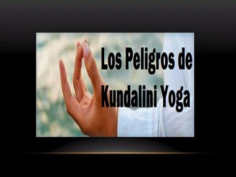 Kundalini Yoga los Peligros-Que{ Yoga|Kundalini} es{ Peligro|El Peligro} Si para El Ego