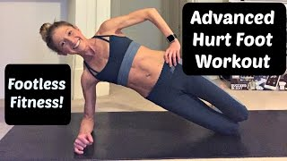 """Advanced workout you can do with a Foot or Ankle Injury. """"Hurt Foot Fitness!"""""""