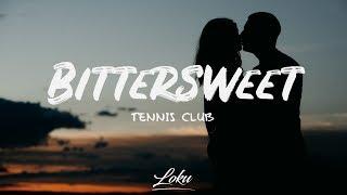 Download lagu Tennis Club - Bittersweet (Lyrics)