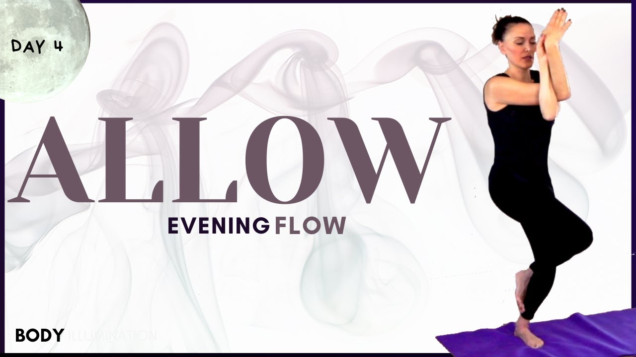 LET GO AND ALLOW FLOW 🌜Evening Series day 4 🌘 End Your Day | Free your BODY YOGA | Body Illumination