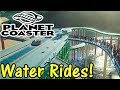 Let's Play Planet Coaster #4: Water Ride!
