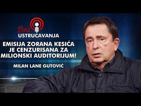 Milan Lane Gutović  Otvoreno o cenzurisanoj emisiji Zorana Kesica!