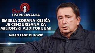 Milan Lane Gutović - Otvoreno o cenzurisanoj emisiji Zorana Kesica!