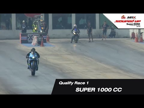 QUALIFY RACE 1 :  SUPER 1000 CC (STREET USED 1000CC-1500CC รถยกสูง)/SOUPED UP SUPER BIKE 2018