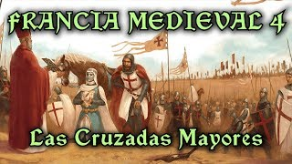 FRANCIA MEDIEVAL 4: Las Cruzadas Mayores - Templarios, el Gótico y el Císter