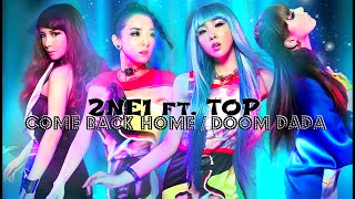 2NE1 ft. TOP - Come Back Home & Doom Dada [MASHUP / REMIX]