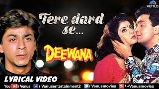 Tere Dard Se Dil -LYRICAL VIDEO  Deewana  Shahrukh Khan,Divya Bharti & Rishi Kapoor  90's Hindi Song