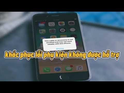 Khắc phục lỗi phụ kiện không được hỗ trợ trên điện thoại iPhone