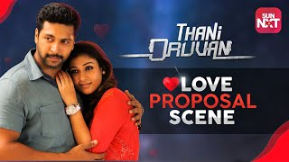 Thani Oruvan - Love Proposal Scene | Jayam Ravi | Nayanthara | Aravind Swamy | Full Movie on Sun NXT
