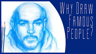 Why Should You Draw Famous People? ... Sketching Techniques as I draw Sean Connery!