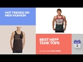 Best NEFF Tank Tops Hot Trends On Men Fashion