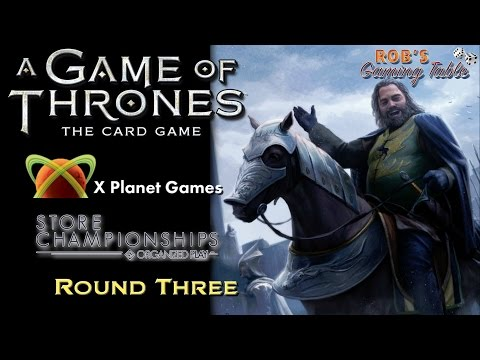 Game of Thrones LCG: X Planet Games Store Championship 2016 - Round 3