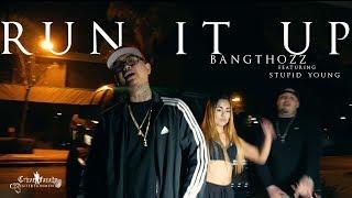 Bangthozz - Run It Up feat Stupid Young