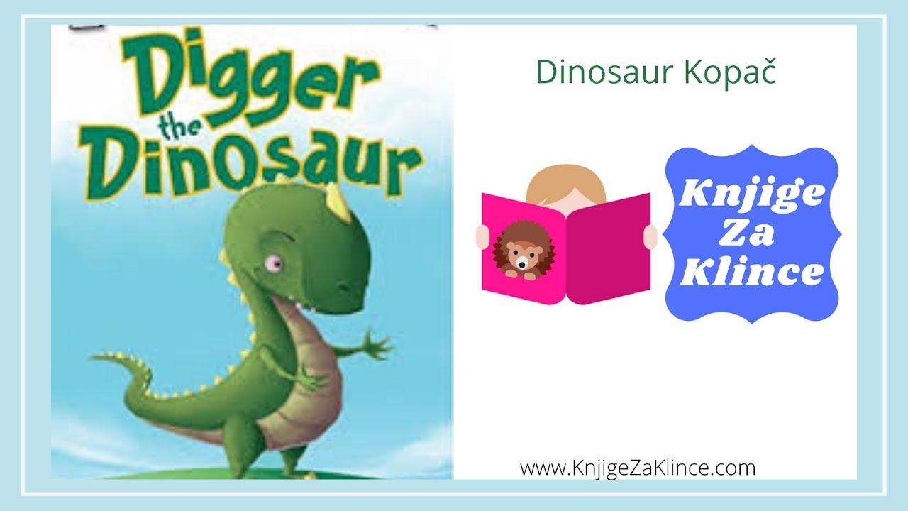 Dinosaur Kopač - AudioKnjiga/Slikovnica za Djecu - Knjige za Klince