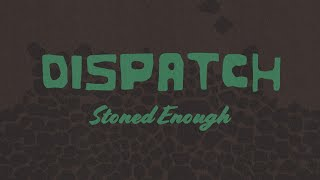 "Dispatch - ""Stoned Enough To Gather In The Night"" [Official Video]"