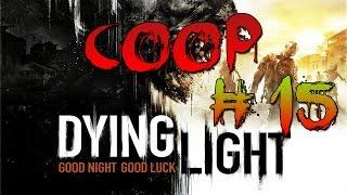 Dying Light | Ep.15 | Marteau de la mort