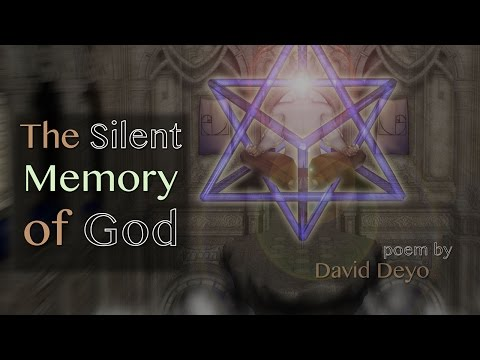 """""""The Silent Memory of God"""" a poem by David Deyo"""