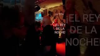 LA TITA  EL REY DE LA NOCHE HECHO REALES
