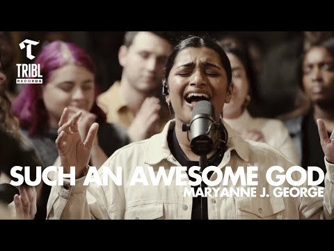 Such an Awesome God (feat. Maryanne J. George) - Maverick City | TRIBL